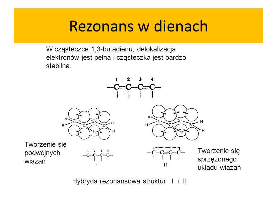 Rezonans w dienach W cząsteczce 1,3-butadienu, delokalizacja elektronów jest pełna i cząsteczka jest bardzo stabilna.