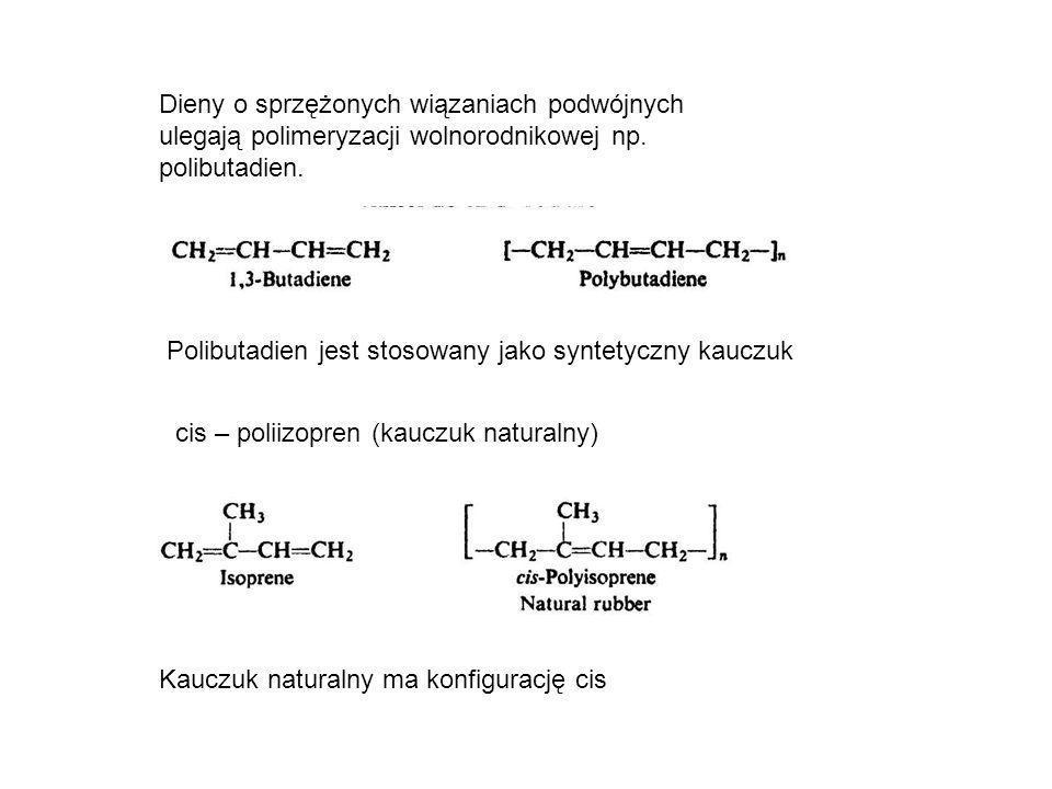 Dieny o sprzężonych wiązaniach podwójnych ulegają polimeryzacji wolnorodnikowej np. polibutadien.