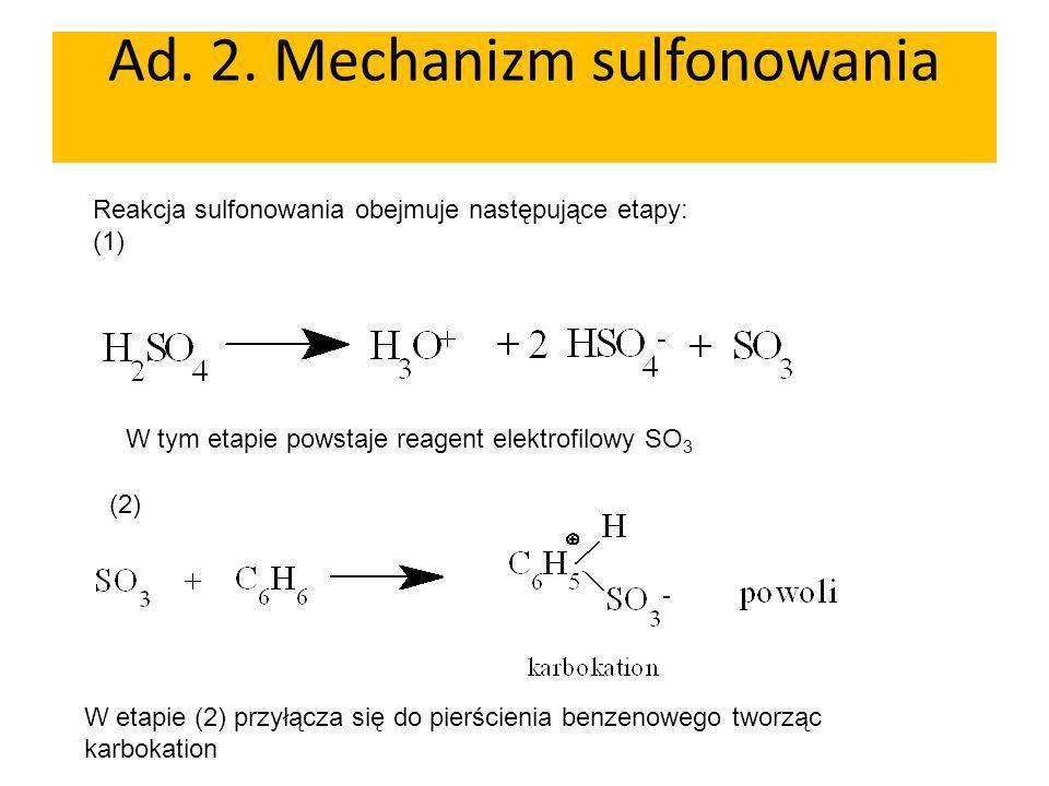 Ad. 2. Mechanizm sulfonowania