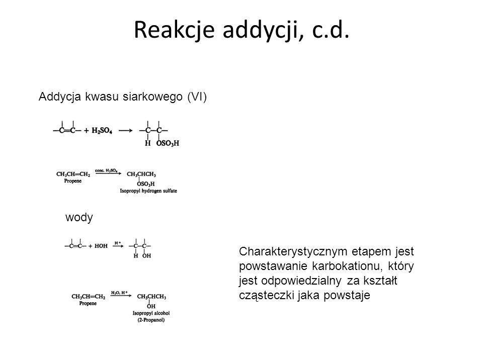 Reakcje addycji, c.d. Addycja kwasu siarkowego (VI) wody