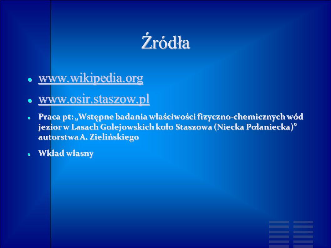 Źródła www.wikipedia.org www.osir.staszow.pl