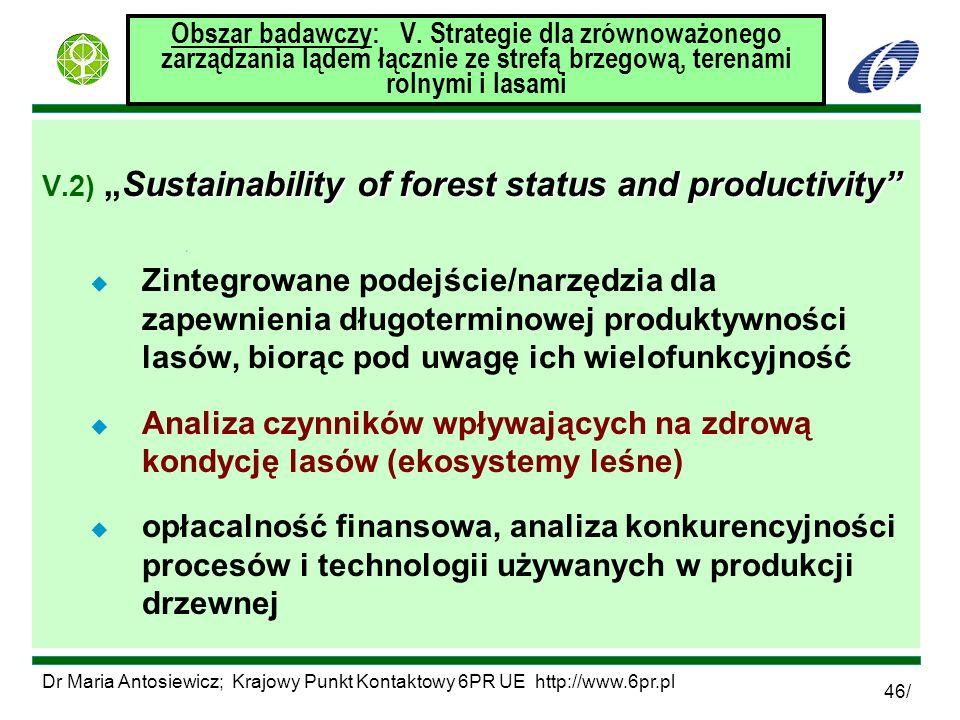 2017-03-24 Obszar badawczy: V. Strategie dla zrównoważonego zarządzania lądem łącznie ze strefą brzegową, terenami rolnymi i lasami.