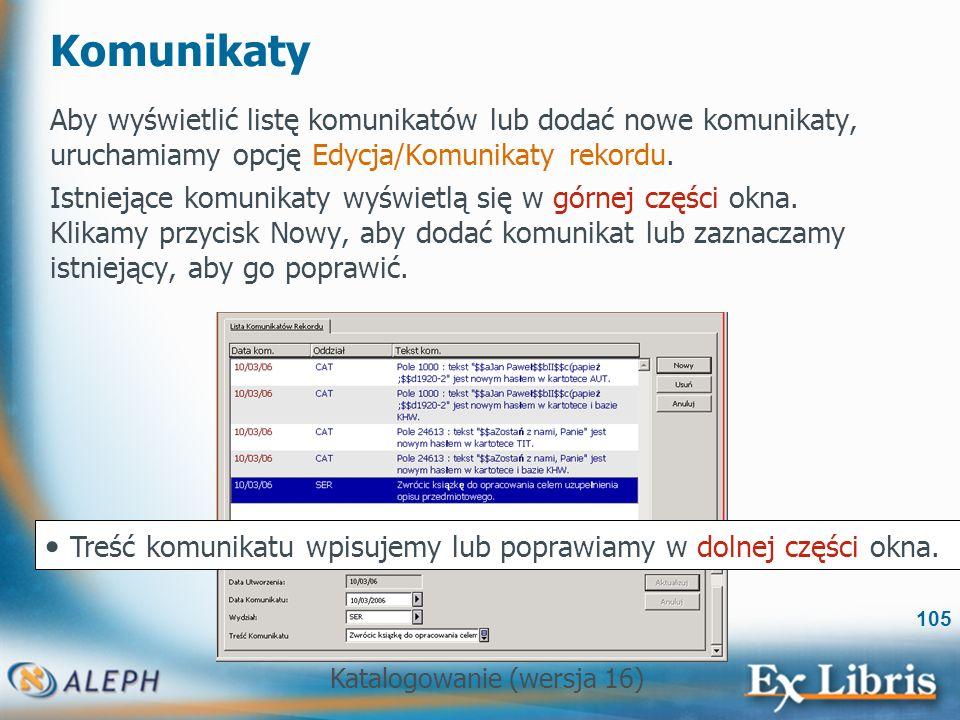 Komunikaty Aby wyświetlić listę komunikatów lub dodać nowe komunikaty, uruchamiamy opcję Edycja/Komunikaty rekordu.