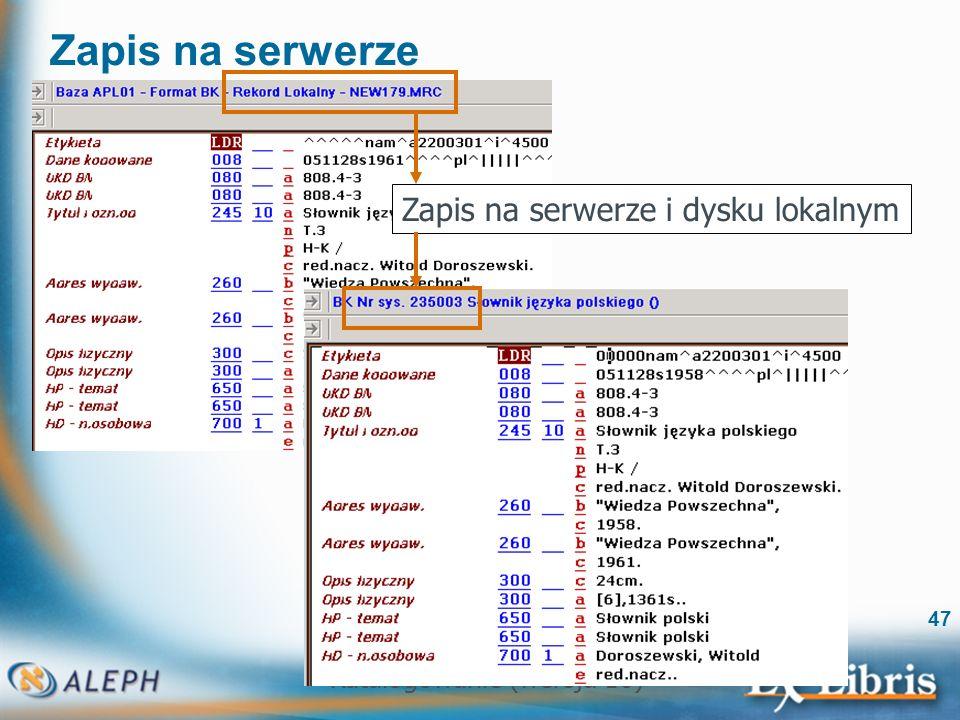 Zapis na serwerze Zapis na serwerze i dysku lokalnym