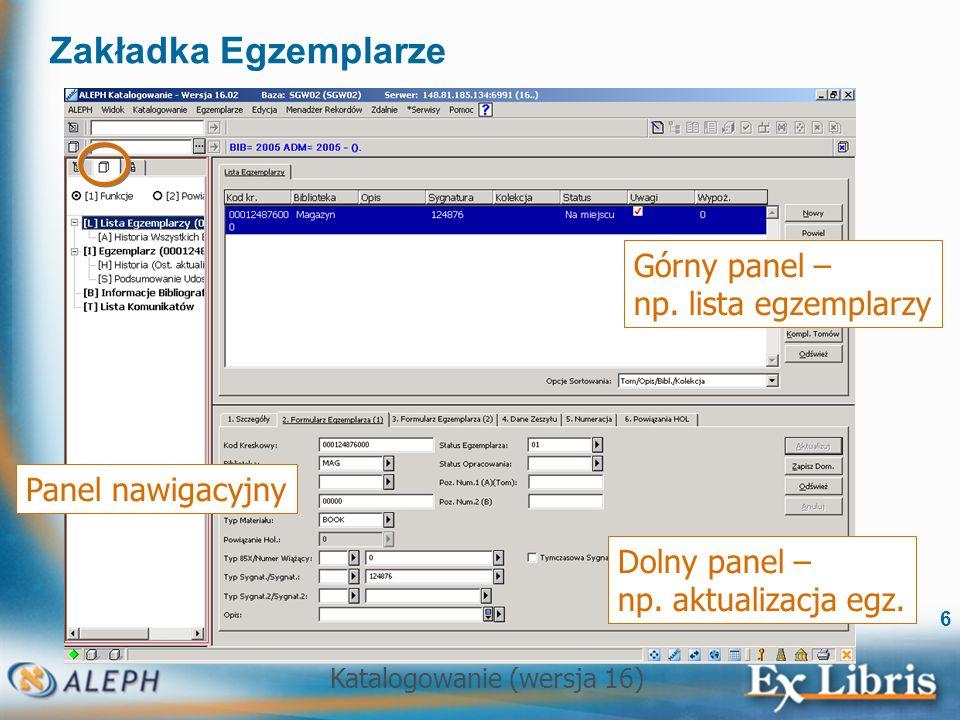 Zakładka Egzemplarze Górny panel – np. lista egzemplarzy