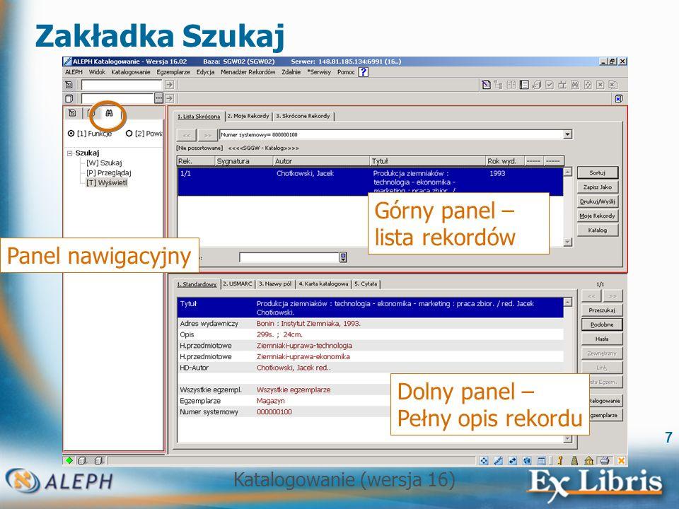 Zakładka Szukaj Górny panel –lista rekordów Panel nawigacyjny