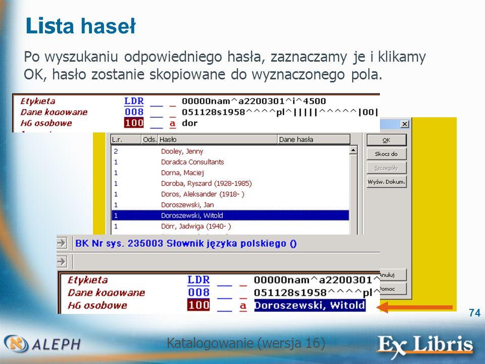 Lista haseł Po wyszukaniu odpowiedniego hasła, zaznaczamy je i klikamy OK, hasło zostanie skopiowane do wyznaczonego pola.