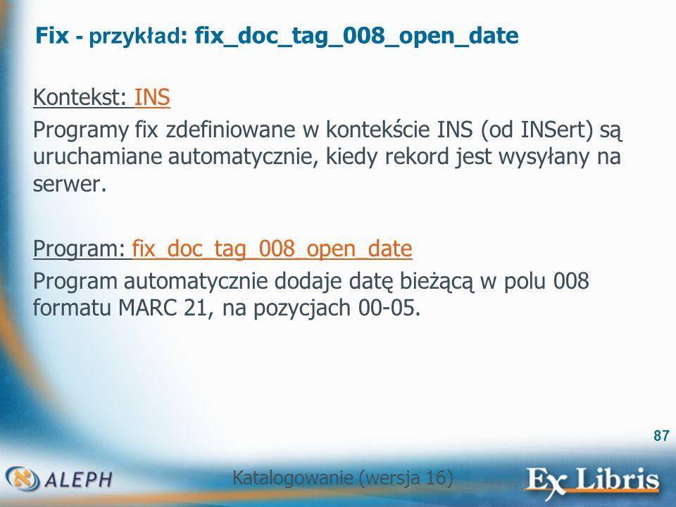 Fix - przykład: fix_doc_tag_008_open_date