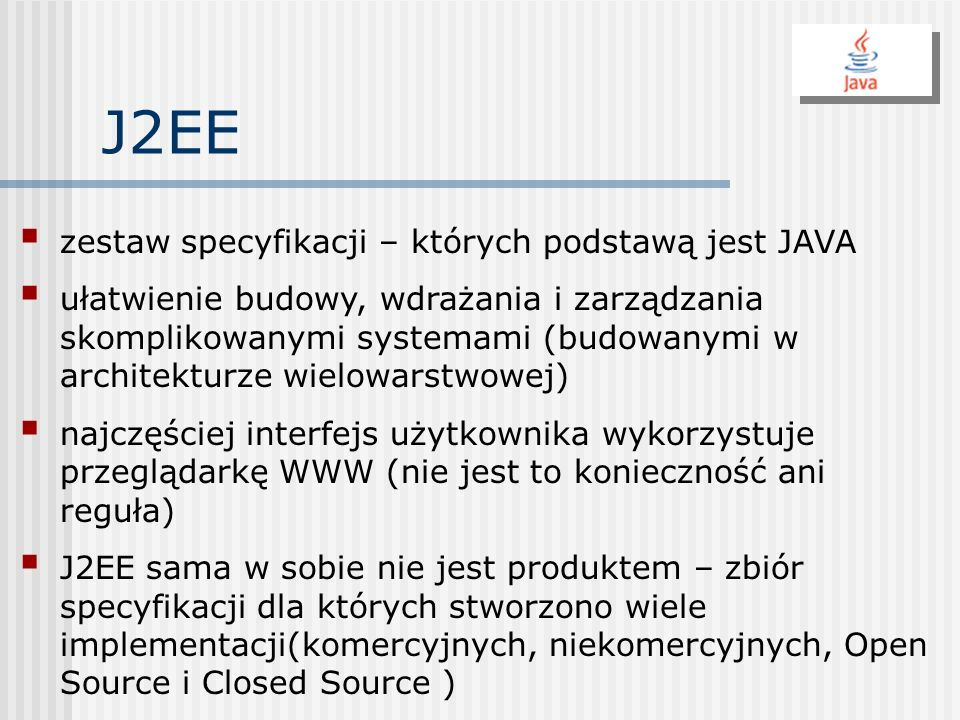 J2EE zestaw specyfikacji – których podstawą jest JAVA
