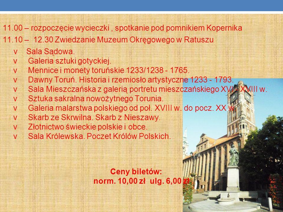 11. 00 – rozpoczęcie wycieczki , spotkanie pod pomnikiem Kopernika 11