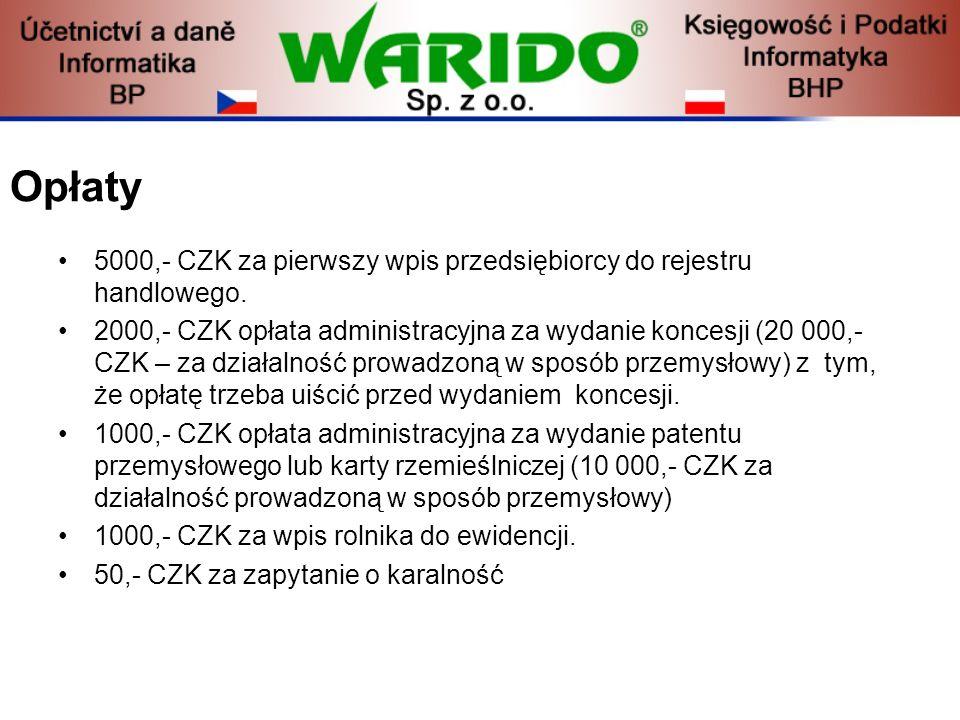 Opłaty5000,- CZK za pierwszy wpis przedsiębiorcy do rejestru handlowego.