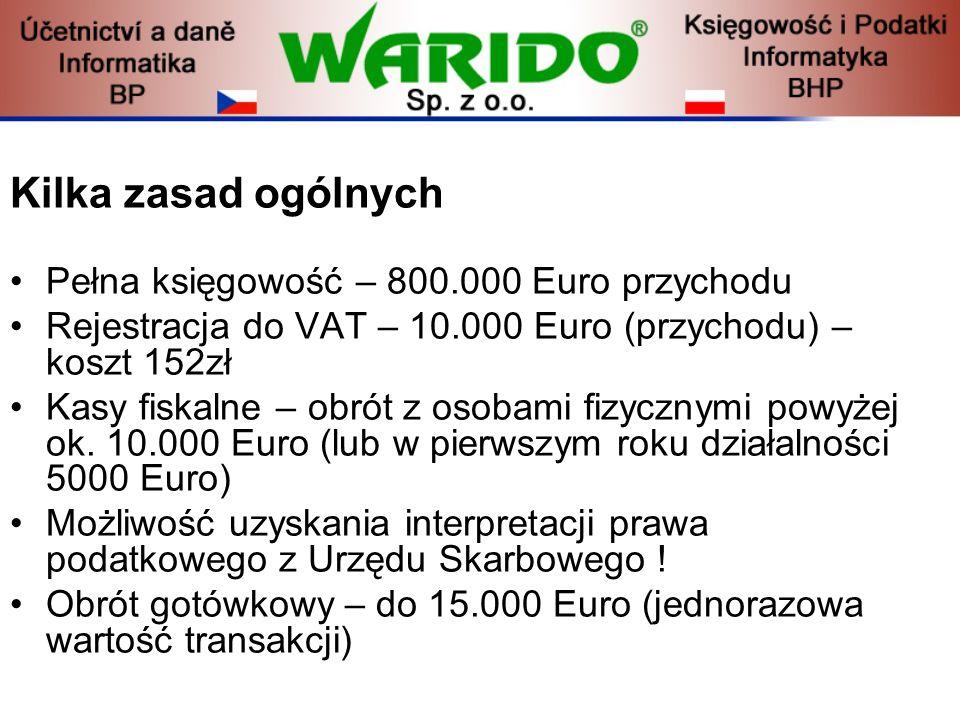 Kilka zasad ogólnych Pełna księgowość – 800.000 Euro przychodu