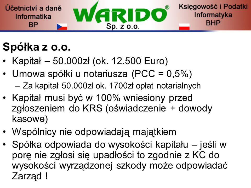 Spółka z o.o. Kapitał – 50.000zł (ok. 12.500 Euro)