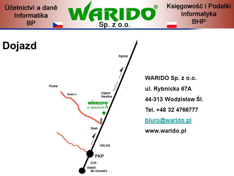 Dojazd WARIDO Sp. z o.o. ul. Rybnicka 67A 44-313 Wodzisław Śl.