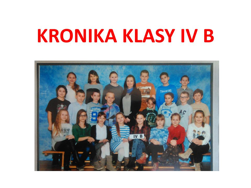 KRONIKA KLASY IV B