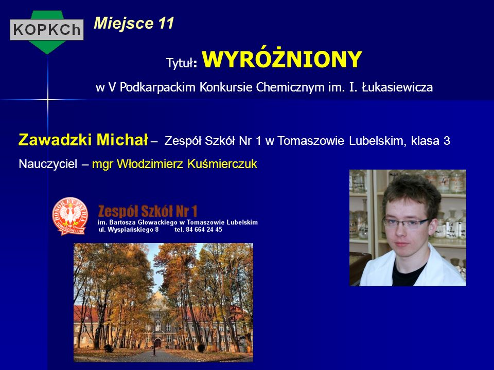 w V Podkarpackim Konkursie Chemicznym im. I. Łukasiewicza