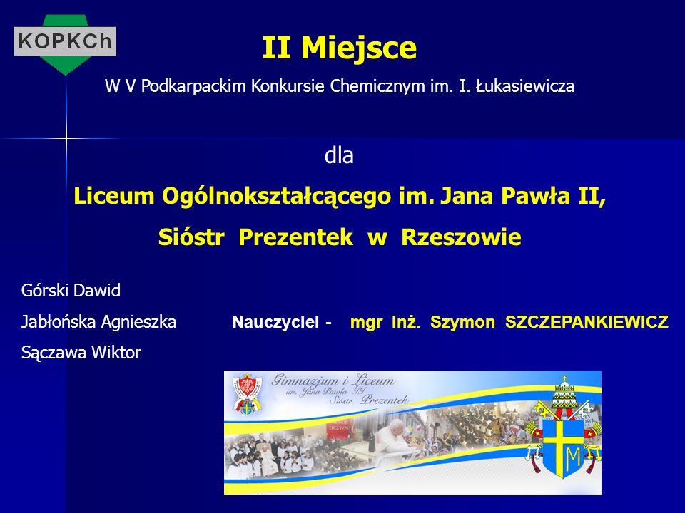 II Miejsce dla Liceum Ogólnokształcącego im. Jana Pawła II,