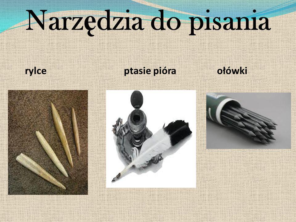 Narzędzia do pisania rylce ptasie pióra ołówki