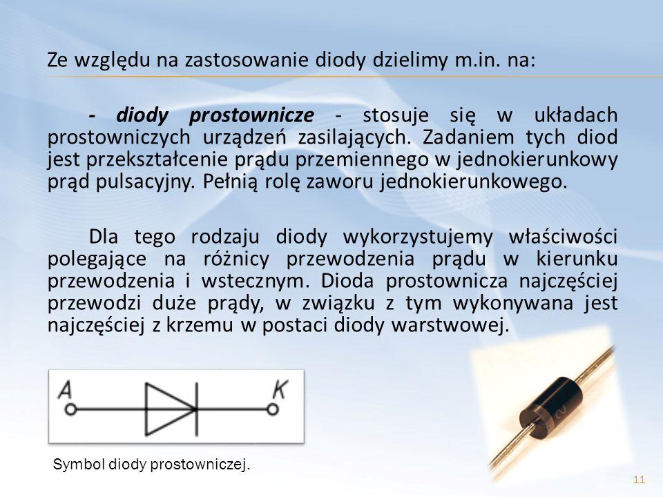 Ze względu na zastosowanie diody dzielimy m. in