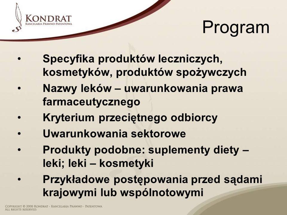 ProgramSpecyfika produktów leczniczych, kosmetyków, produktów spożywczych. Nazwy leków – uwarunkowania prawa farmaceutycznego.