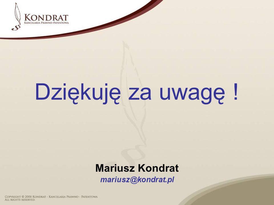 Dziękuję za uwagę ! Mariusz Kondrat mariusz@kondrat.pl