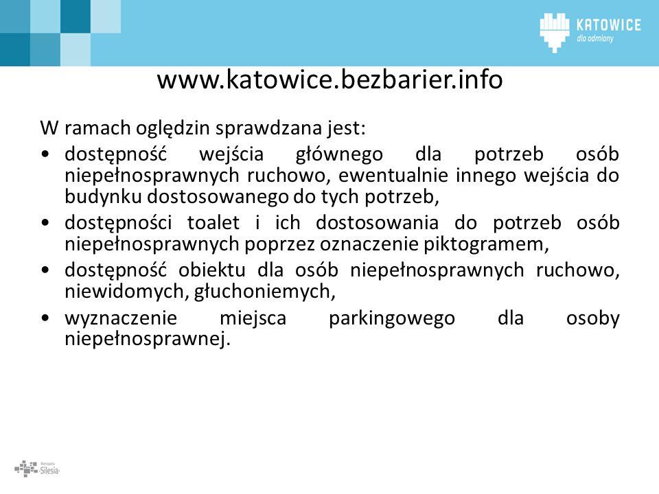 www.katowice.bezbarier.info W ramach oględzin sprawdzana jest: