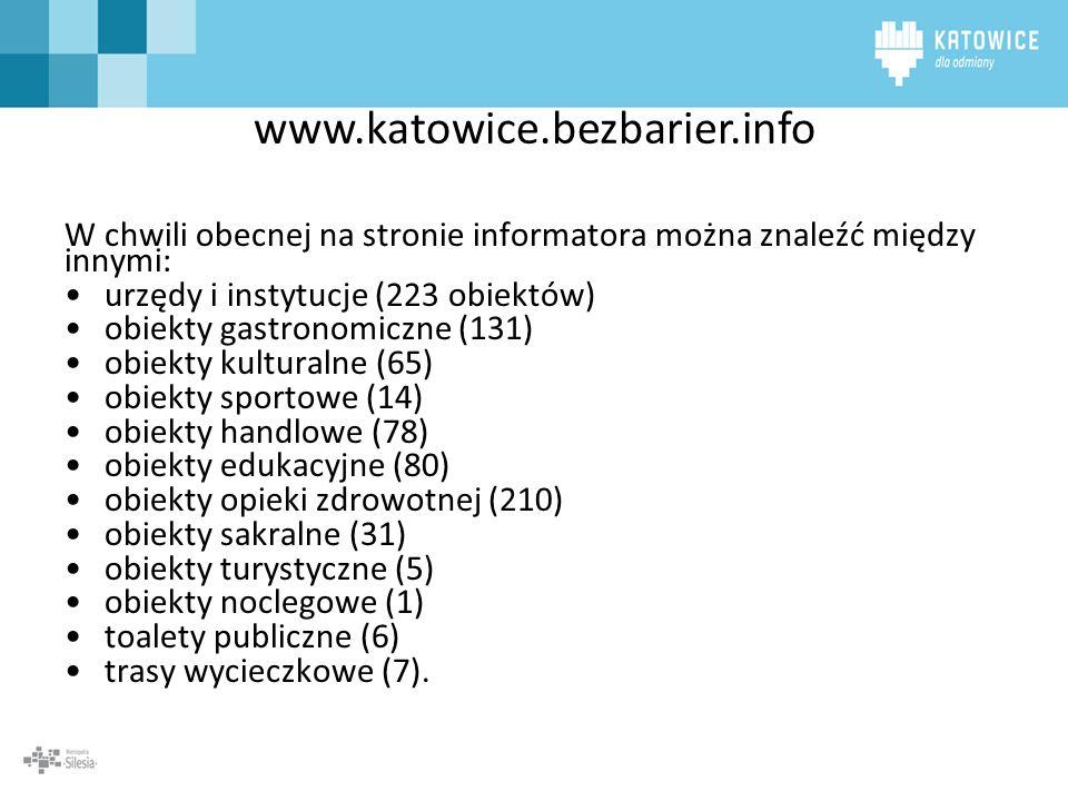 www.katowice.bezbarier.info W chwili obecnej na stronie informatora można znaleźć między innymi: urzędy i instytucje (223 obiektów)
