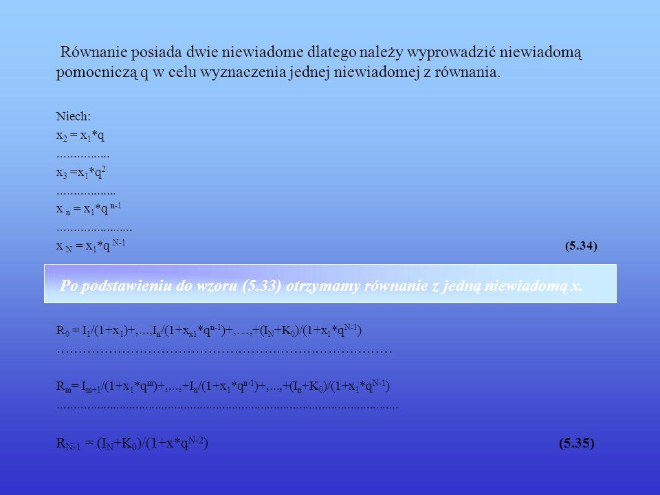 Równanie posiada dwie niewiadome dlatego należy wyprowadzić niewiadomą pomocniczą q w celu wyznaczenia jednej niewiadomej z równania.