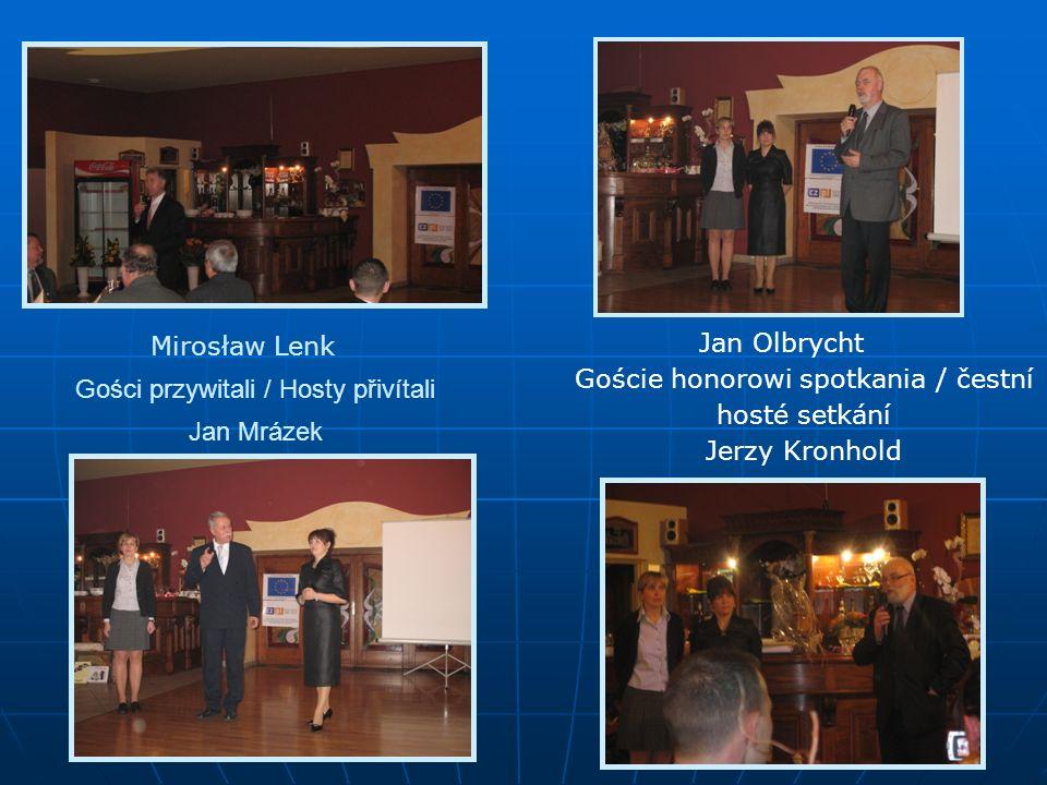 Gości przywitali / Hosty přivítali Jan Mrázek Jan Olbrycht