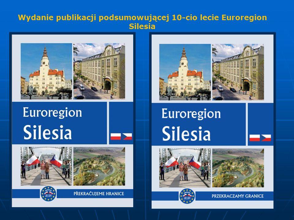 Wydanie publikacji podsumowującej 10-cio lecie Euroregion Silesia