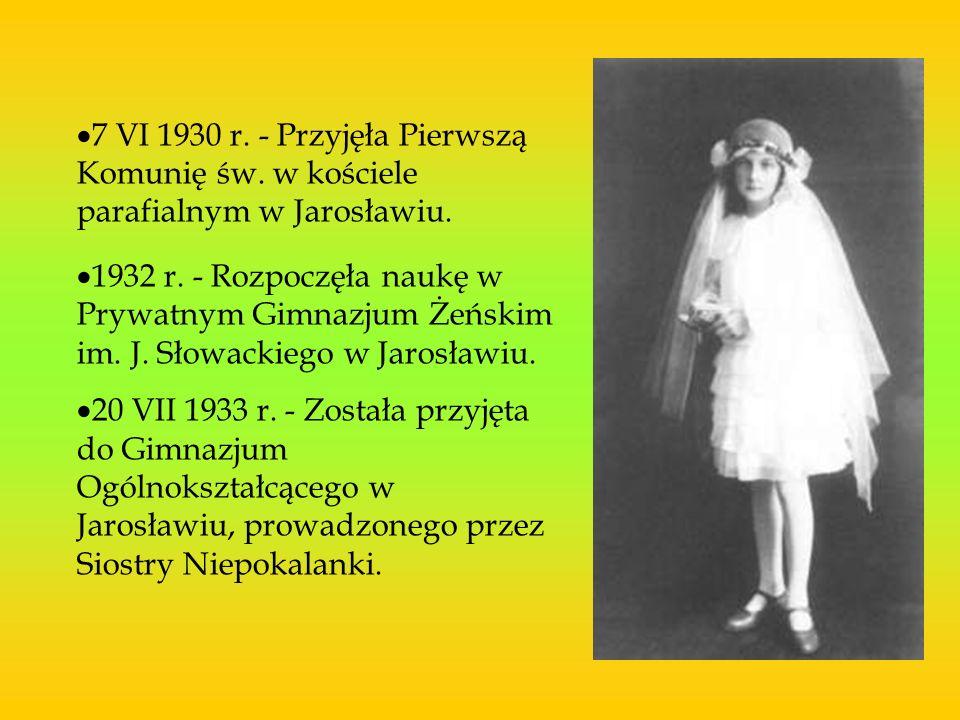 7 VI 1930 r. - Przyjęła Pierwszą Komunię św