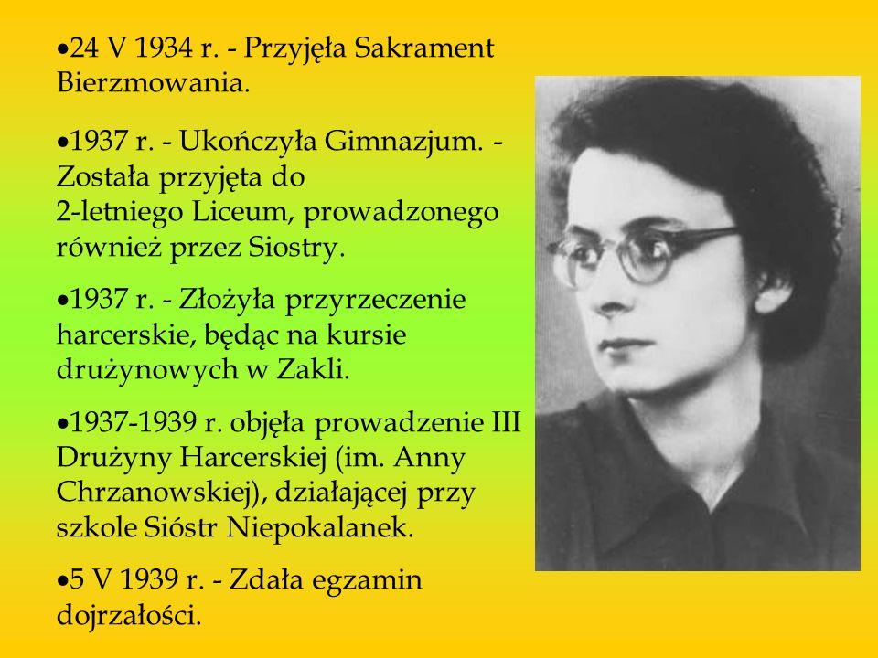 24 V 1934 r. - Przyjęła Sakrament Bierzmowania.