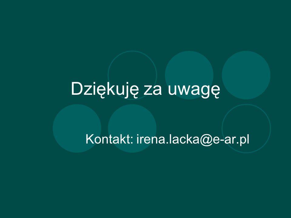Kontakt: irena.lacka@e-ar.pl