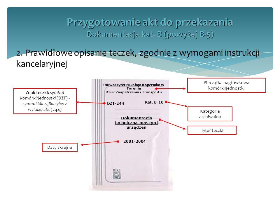 Przygotowanie akt do przekazania Dokumentacja kat. B (powyżej B-5)
