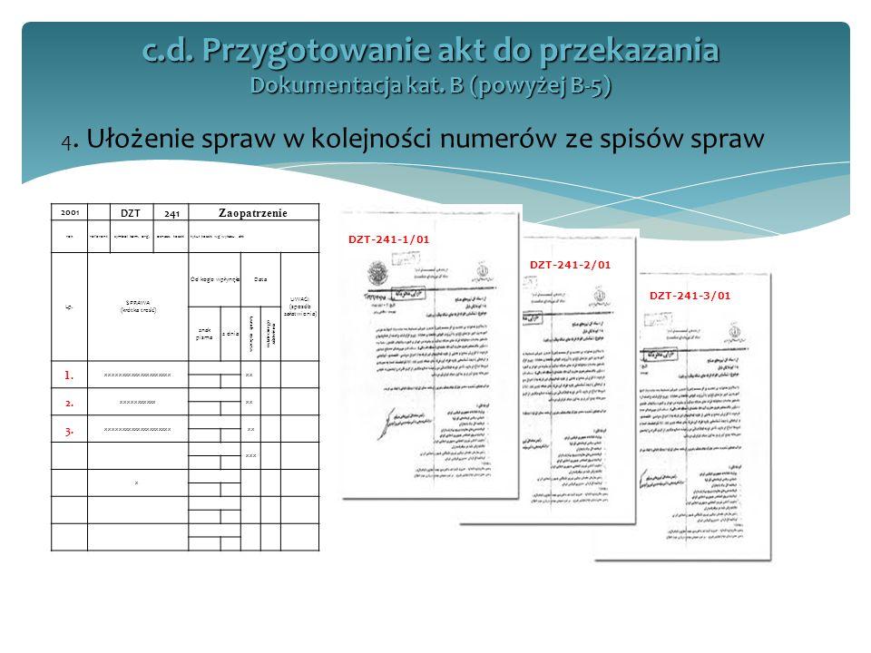 c. d. Przygotowanie akt do przekazania Dokumentacja kat