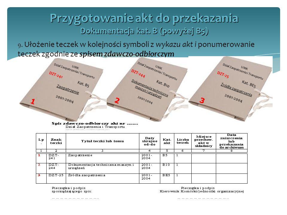 Przygotowanie akt do przekazania Dokumentacja kat. B (powyżej B5)