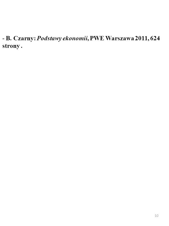 - B. Czarny: Podstawy ekonomii, PWE Warszawa 2011, 624 strony .
