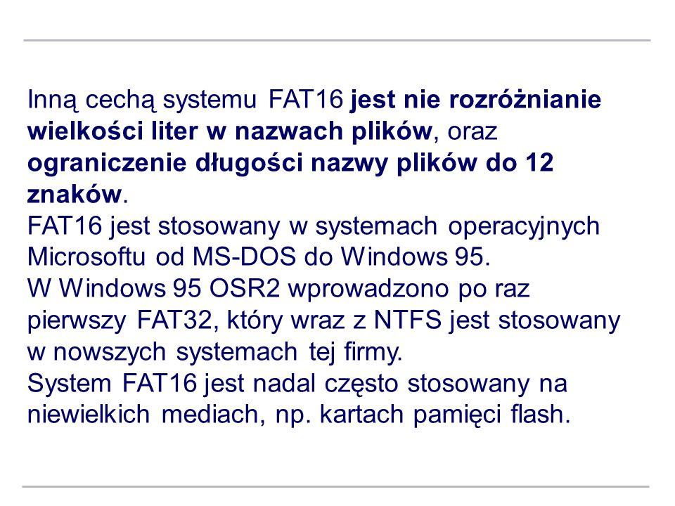 Inną cechą systemu FAT16 jest nie rozróżnianie wielkości liter w nazwach plików, oraz ograniczenie długości nazwy plików do 12 znaków.