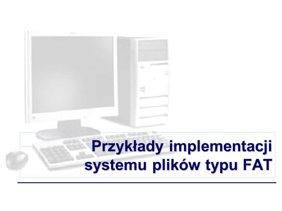 Przykłady implementacji systemu plików typu FAT
