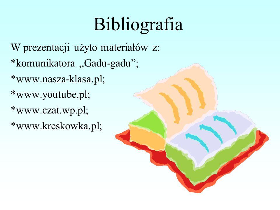 Bibliografia W prezentacji użyto materiałów z: