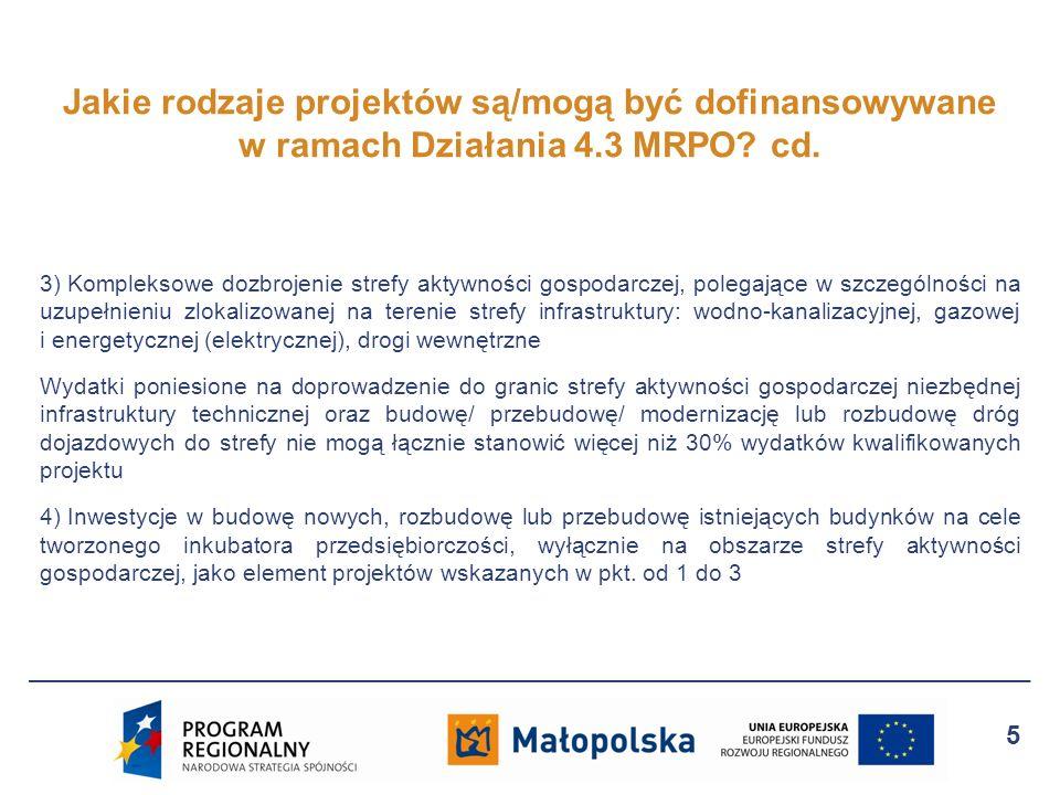 Jakie rodzaje projektów są/mogą być dofinansowywane w ramach Działania 4.3 MRPO cd.
