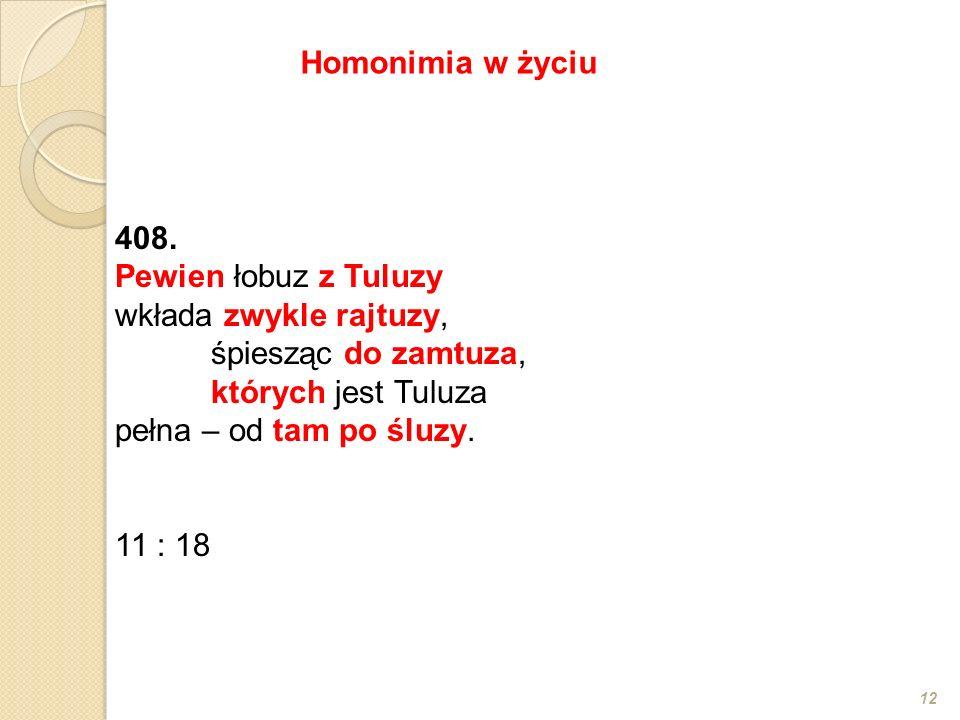 Homonimia w życiu 408.