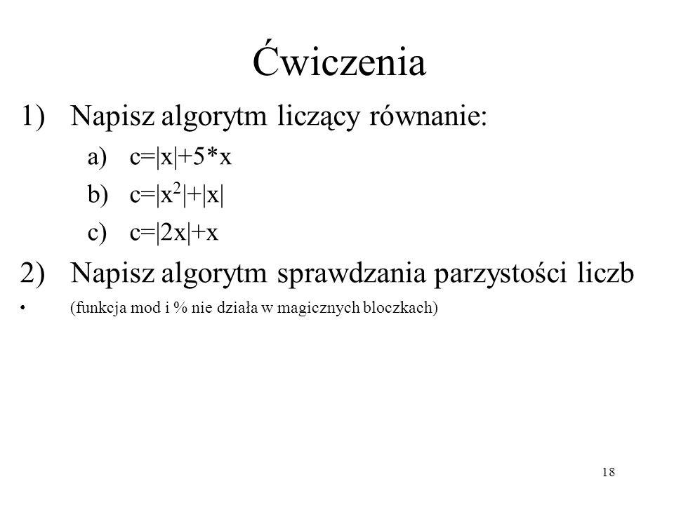 Ćwiczenia Napisz algorytm liczący równanie: