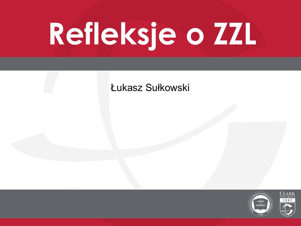 Refleksje o ZZL Łukasz Sułkowski