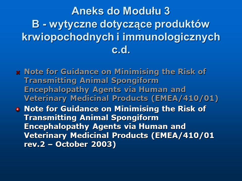Aneks do Modułu 3 B - wytyczne dotyczące produktów krwiopochodnych i immunologicznych c.d.