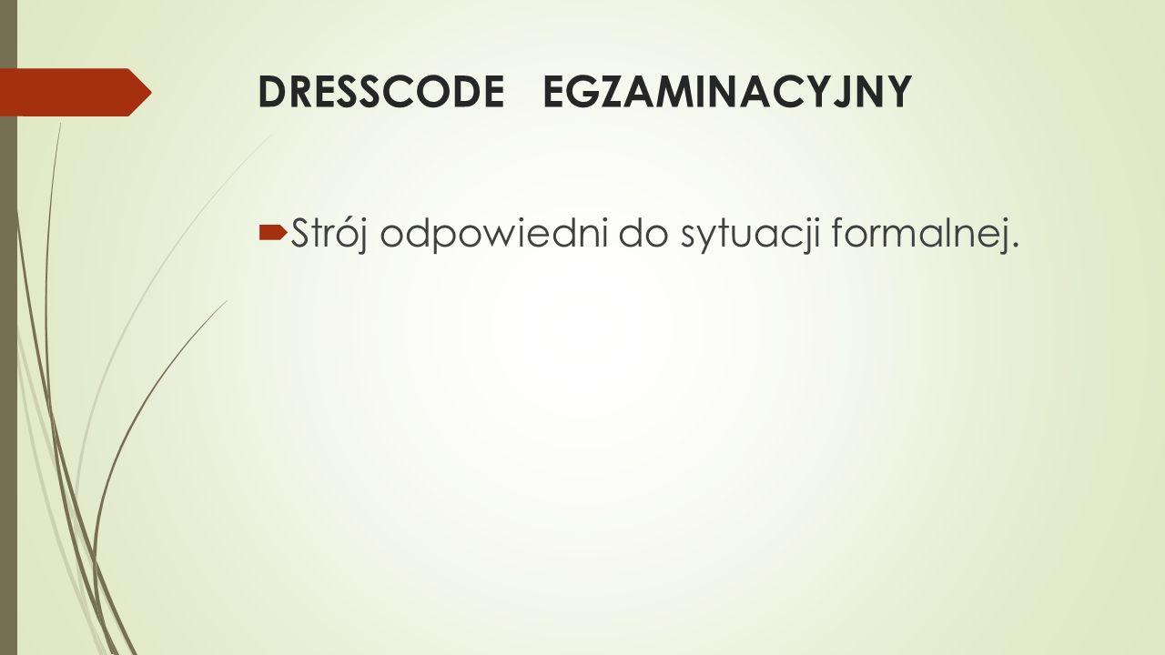 DRESSCODE EGZAMINACYJNY