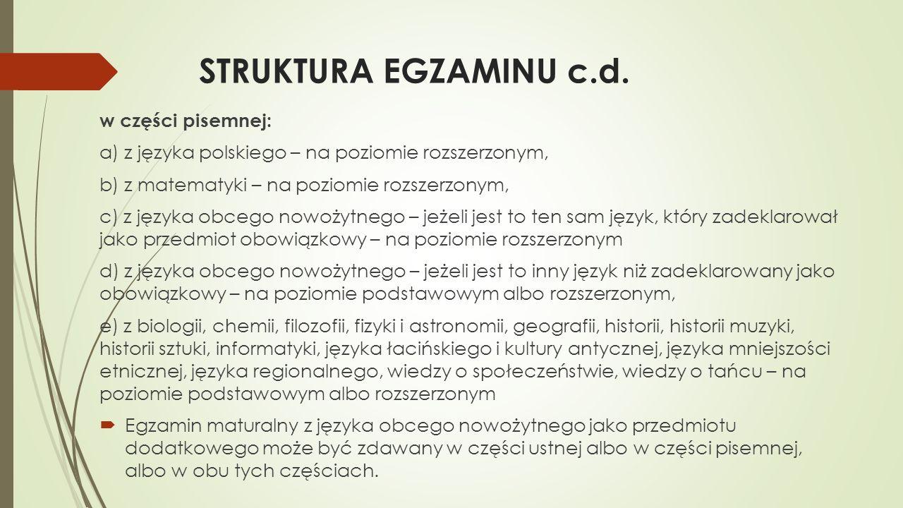STRUKTURA EGZAMINU c.d. w części pisemnej: