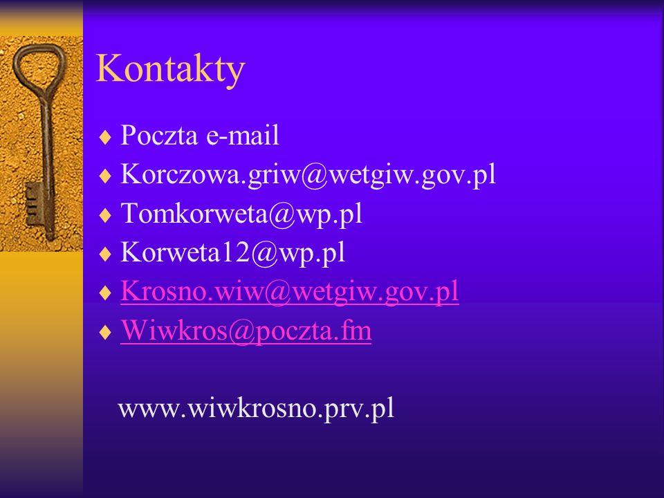 Kontakty Poczta e-mail Korczowa.griw@wetgiw.gov.pl Tomkorweta@wp.pl