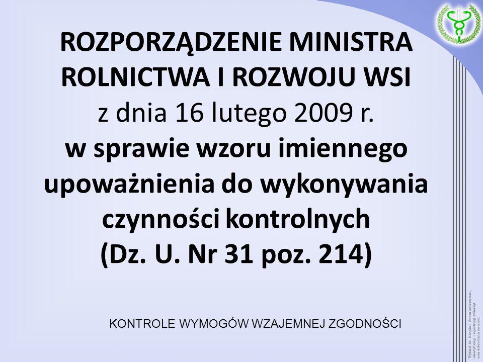 ROZPORZĄDZENIE MINISTRA ROLNICTWA I ROZWOJU WSI z dnia 16 lutego 2009 r. w sprawie wzoru imiennego upoważnienia do wykonywania czynności kontrolnych (Dz. U. Nr 31 poz. 214)