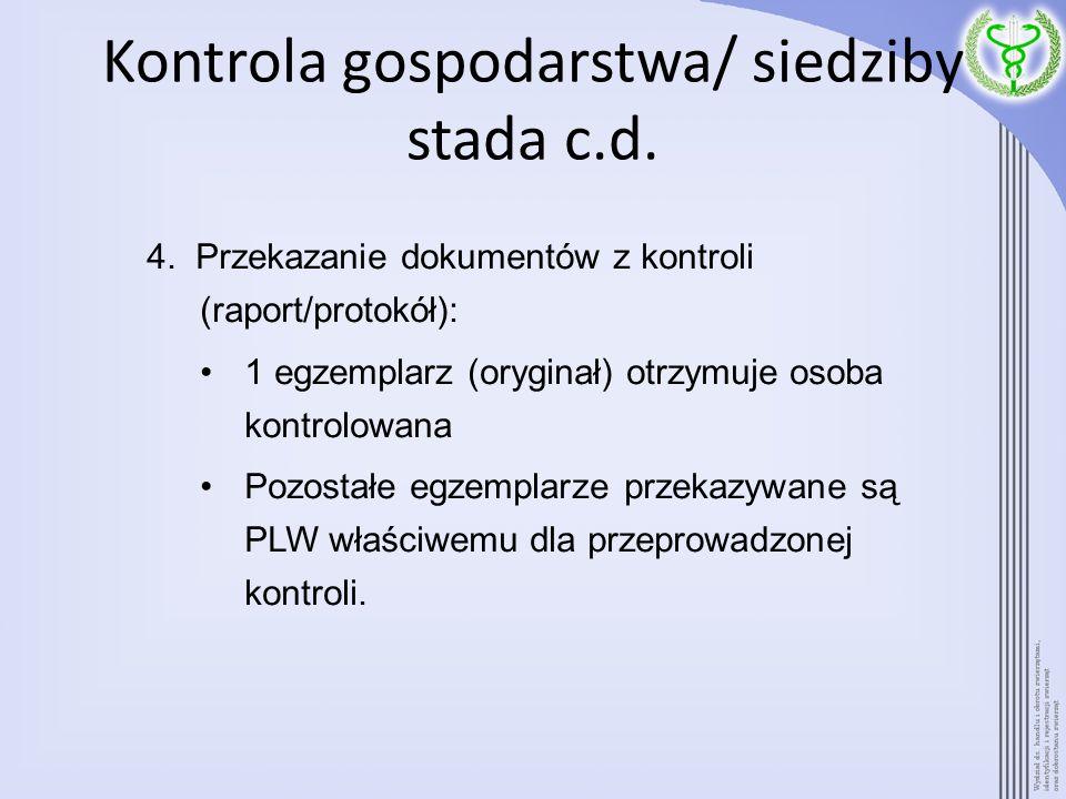 Kontrola gospodarstwa/ siedziby stada c.d.